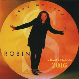 Robbin S - Show me Love 2016 (A. Hunt's Club Mix)