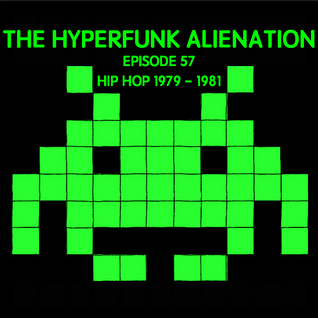 The Hyperfunk Alienation - Episode 57 This is 1979 - 1981