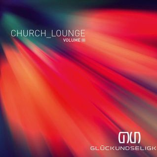 Church Lounge III Compiled & Mixed by DJ Leon El Ray
