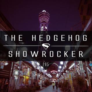 The Hedgehog - Showrocker 285 - 09.06.2016