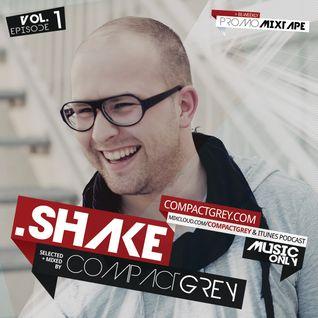 Compact Grey - .Shake (Vol. 1) // Bi-Weekly Podcast + Promo Mixtape