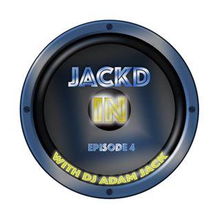 Jackd In Episdoe 4 at 110 bpm with DJ Adam Jack from Orlando, Florida