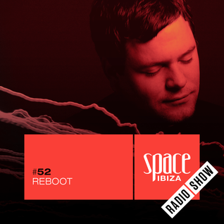 Reboot at Kehakuma - June 2015 - Space Ibiza Radio Show #52