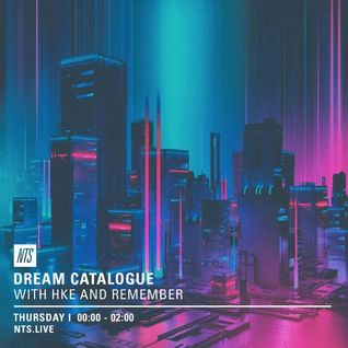 Dream Catalogue w/ HKE & Remember - 19th May 2016