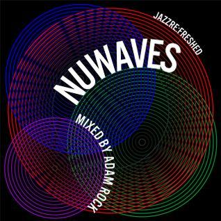NuWaves - jazz re:freshed Mix by Dj Adam Rock