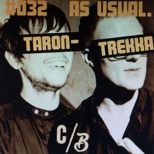 Taron-Trekka - as usual mix tape #032