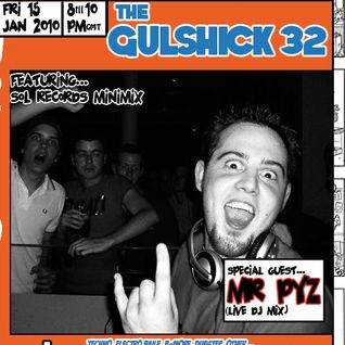 The Gulshick 32 with Mr Pyz