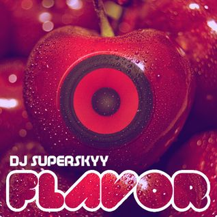 DJ Superskyy - Flavor 004 (April Promo)