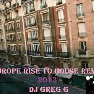 Europe Rise to House Remix 2013