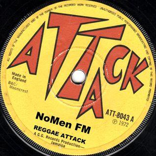 NoMen FM #121 - Reggae Attack! 1972 - '76