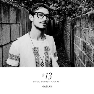 Liquid Sounds Podcast XIII mixed by Maman (Part 2)