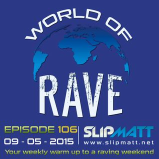 Slipmatt - World Of Rave #106