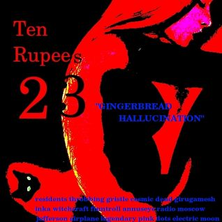 Ten Rupees 23- Gingerbread Hallucination
