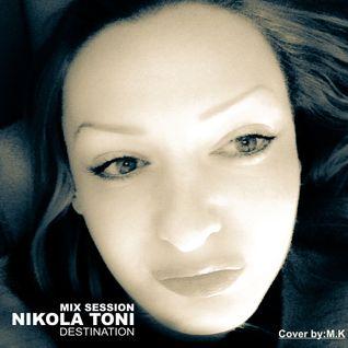 Nikola Toni - Mix Session - Destination