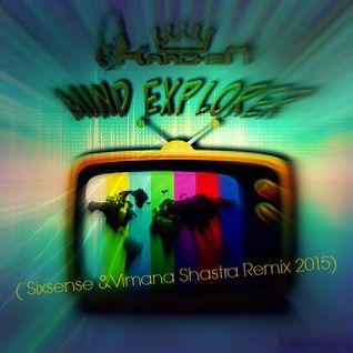 Krachen - Mind Explorer ( Sixsense & Vimana Shastra Remix 2015)