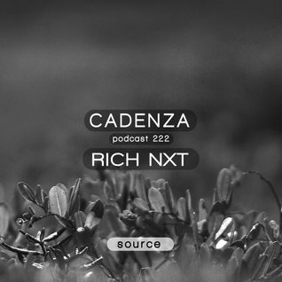 Cadenza Podcast | 222 - Rich NxT (Source)