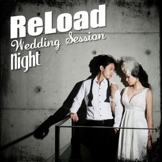 ReLoad Podcast : Wedding Session (Night)