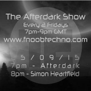 The Afterdark Show ft 1hr - Afterdark 2hr - Simon Heartfield 25.09.15 @7pm