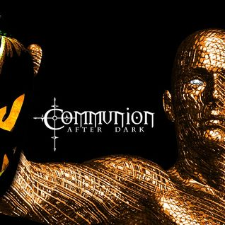 Communion After Dark - Halloween Special!