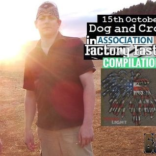 Dog and Crow Radio Show : Dog solo presentation: Hard LIght, Red Belt, 68 75 and More