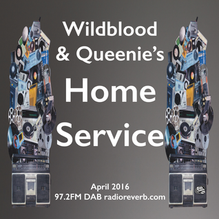 Wildblood & Queenie's Home Service April 2016