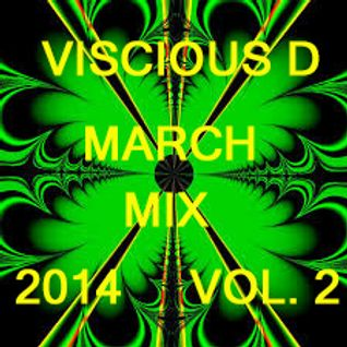 Viscious D - March Mix 2014 Vol. 2