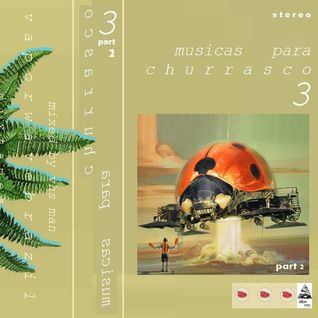 Musicas para Churrasco Vol. 3 /// Part 2 /// Mixed By VHS MAN ( Vaporwave Brazil Tapes (R) )