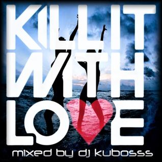 Killit with love