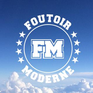 Foutoir Moderne #1 • Saison 2016>2017 (10/12/16)