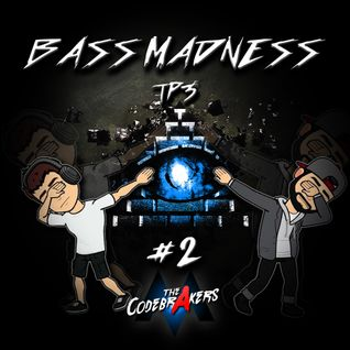 Bass Madness TP3 #2 - The Codebrakers Live @ElectronicMadnessFM