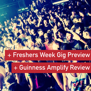 NI Music Weekly: Freshers Week Gig Preview + Guinness Amplify Review