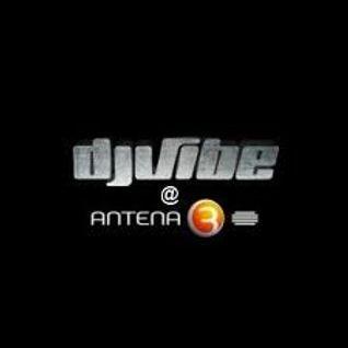 DJ VIBE - Rotations@Antena3  07/04/2013