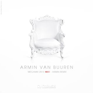 Armin van Buuren Megamix 2013 Mix 1: Armin Remix (Mixed by DJ Phonex)
