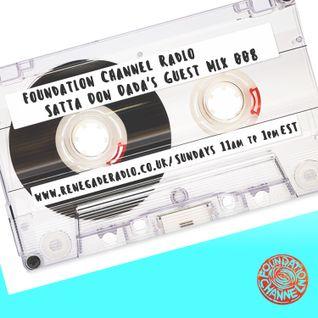 Foundation Channel Guest Mix 008 - Satta Don Dada