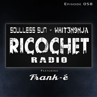 Ricochet Radio Episode 058