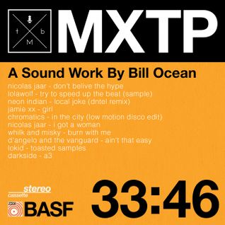 TMB MXTP 33:46 / A Sound Work by: Bill Ocean