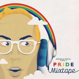 Sidewalk Hustle x Phil V Pride Mixtape II