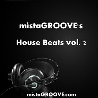 mistaGROOVE's House Beats vol. 2