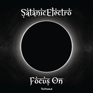 SatanicElectro - Focus On