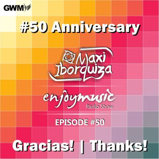 Enjoy Music with Maxi Iborquiza - Episode #50 (Special Roots 1)