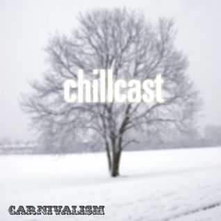 Carnivalism Podcast No.20 - (February 2011) Dom's Chillcast