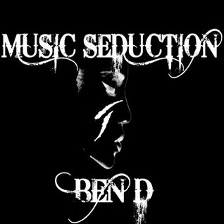 Ben D pres. Music Seduction 127
