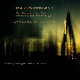 Unexplained Sounds Group - The Recognition Test # 32