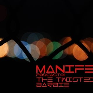 The Twisted Barbie - Manifest Podcast 011
