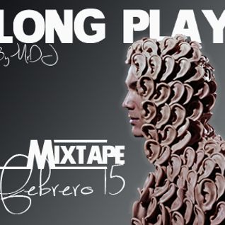 Long Play MIXTAPE Febrero 15 By MrDJ
