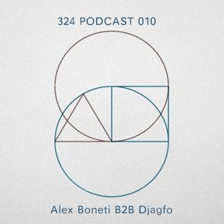324 Podcast 10 Djagfo B2B ALex Boneti