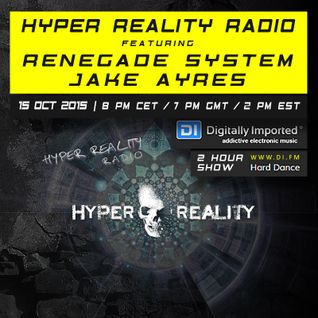 Hyper Reality Radio 021 - Renegade System & Jake Ayres