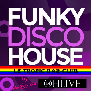 FUNKY DISCO HOUSE @LE-TROPIC Club