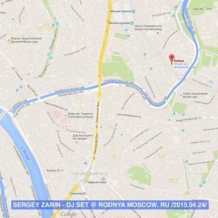 Sergey Zarin - Opening dj set @ Rodnya, Moscow, Ru /2015.04.24/ CUT