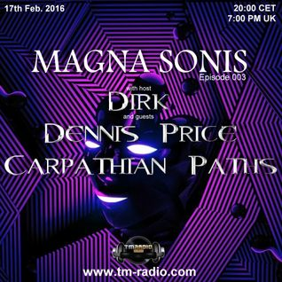 Dirk - Host Mix - MAGNA SONIS 003 (17th Feb. 2016) on TM-Radio